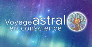 Voyage astral en conscience
